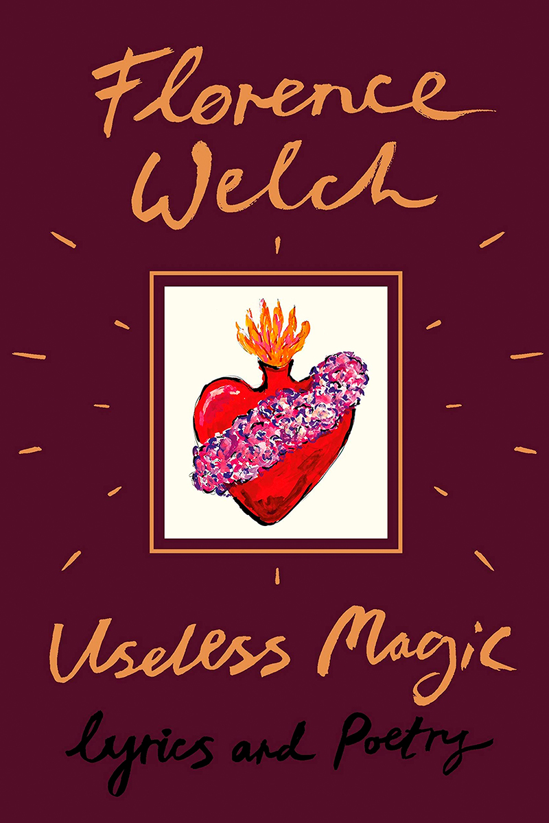 Useless Magic: El hechizo literario de Florence Welch