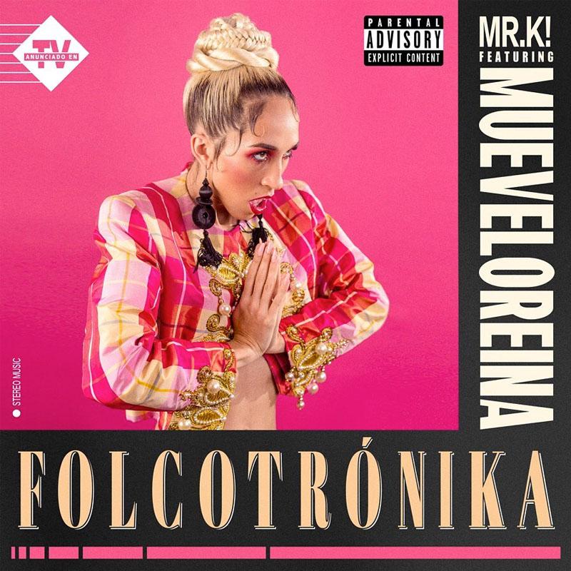 Folcotrónika es lo nuevo de Mueveloreina y Mr.k!