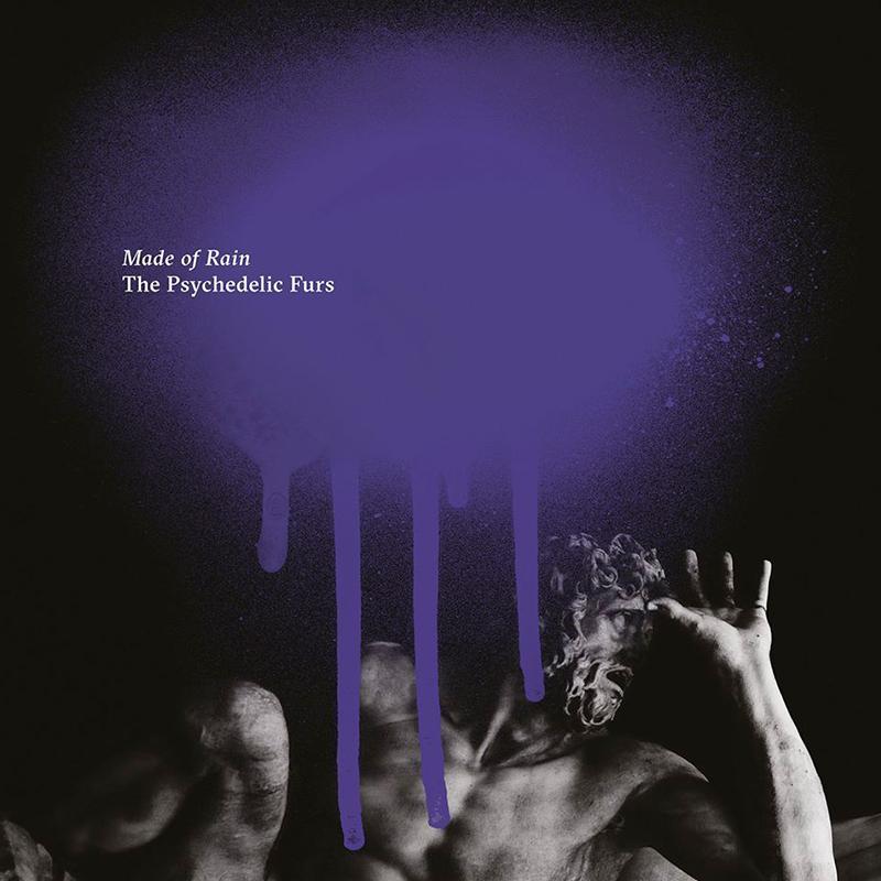 The Psychedelic Furs y Made of Rain, su nuevo disco