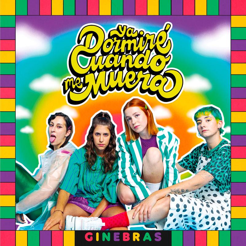 Ginebras presenta primer disco: Ya Dormiré Cuando Me Muera