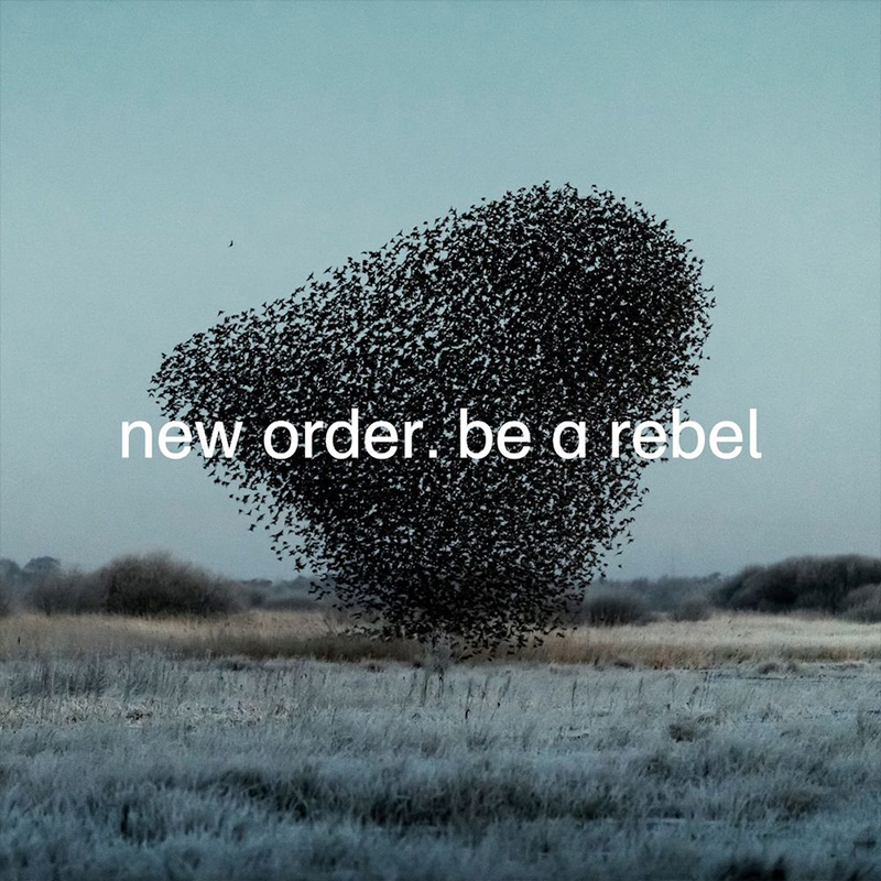Be A Rebel, el nuevo himno de New Order