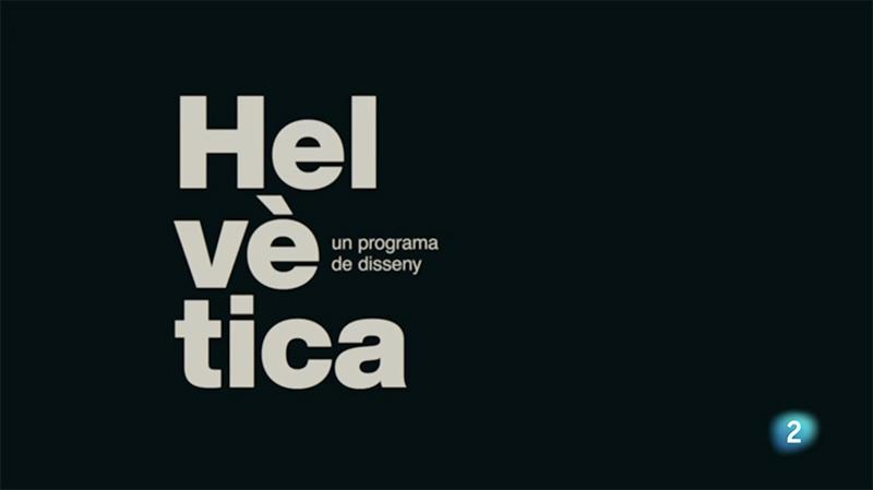 Helvética, el primer programa de diseño en Rtve Catalunya