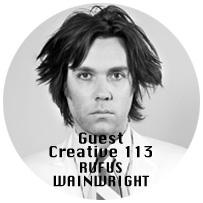 Guest Creative Rufus Wainwright