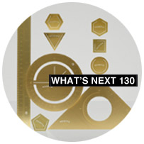 WHAT'S NEXT 130