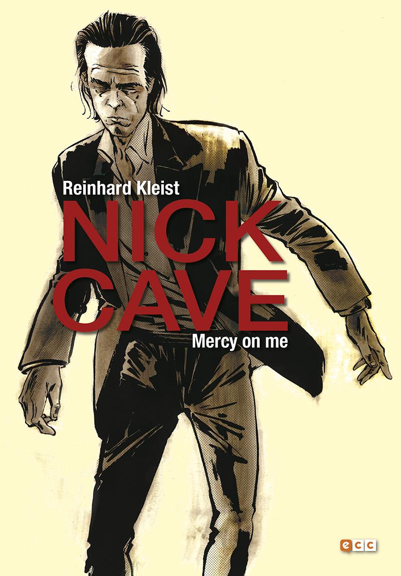 Mercy On Me: La Biografía de Nick Cave