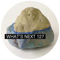 WHAT'S NEXT 127